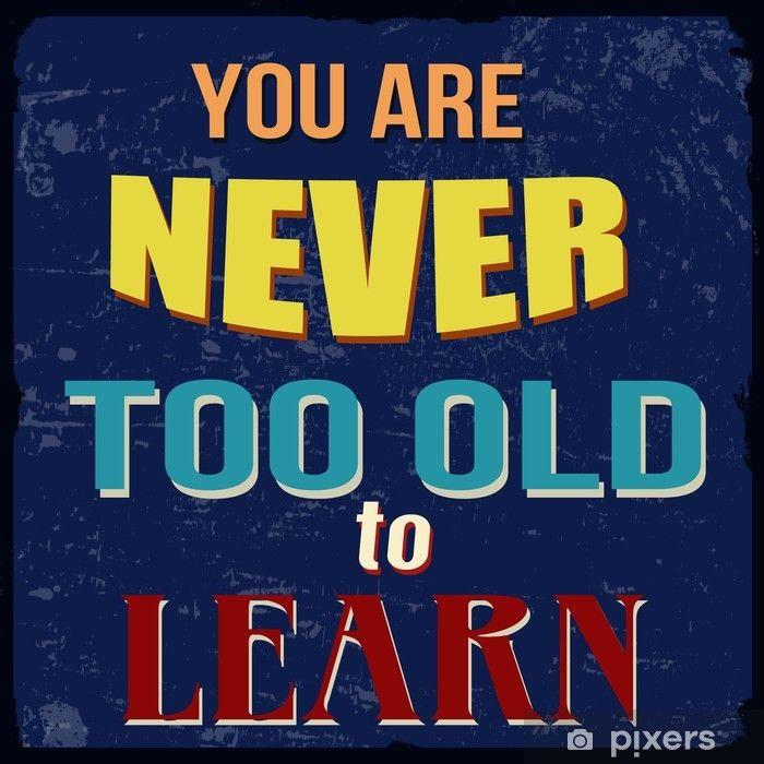 plakater-du-er-aldrig-for-gammel-til-at-lare-plakat.jpg.jpg